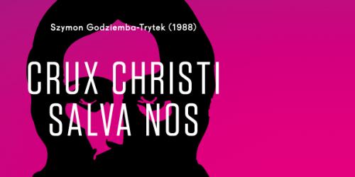 """Prawykonanie """"Crux Christi salva nos"""""""